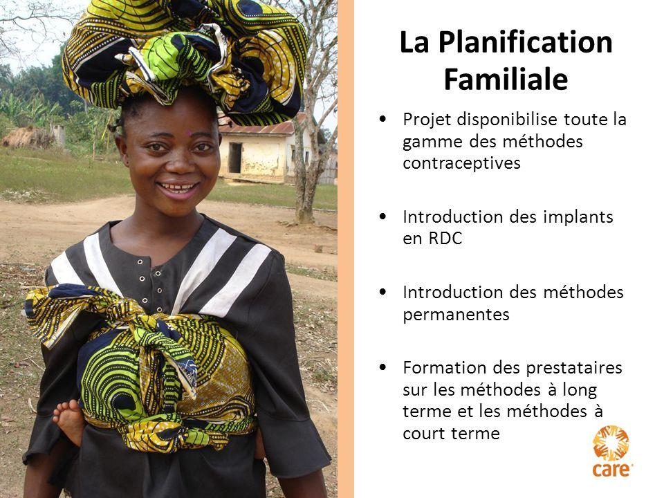 La Planification Familiale Projet disponibilise toute la gamme des méthodes contraceptives Introduction des implants en RDC Introduction des méthodes permanentes Formation des prestataires sur les méthodes à long terme et les méthodes à court terme