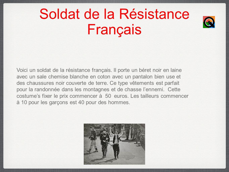 Soldat de la Résistance Français Voici un soldat de la résistance français.