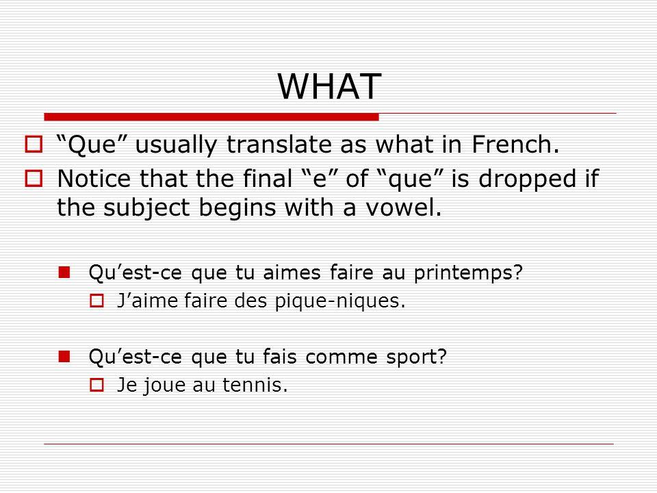 WHEN Quand means when in French.Quand est-ce quelle fait du ski.