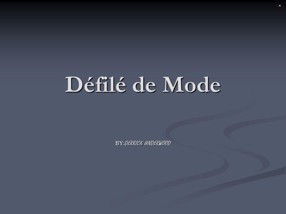 Défilé de Mode BY: DERRICK UNDERWOOD