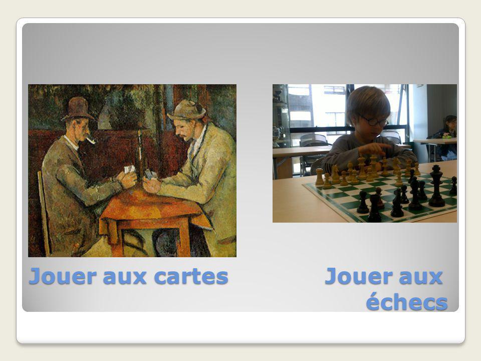 Jouer aux cartes Jouer aux échecs