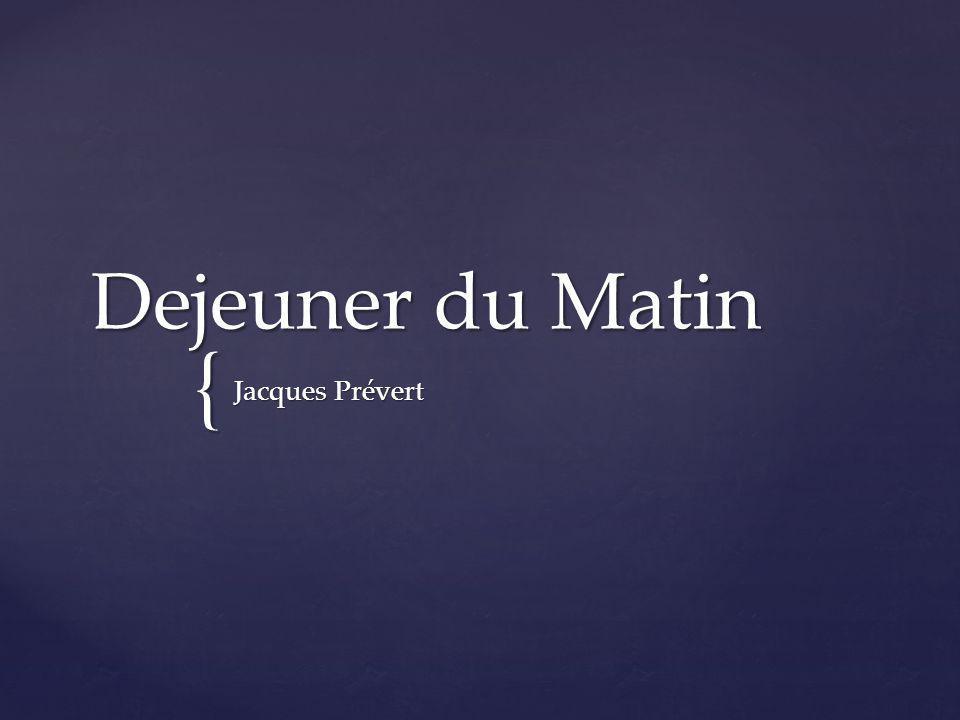 { Dejeuner du Matin Jacques Prévert