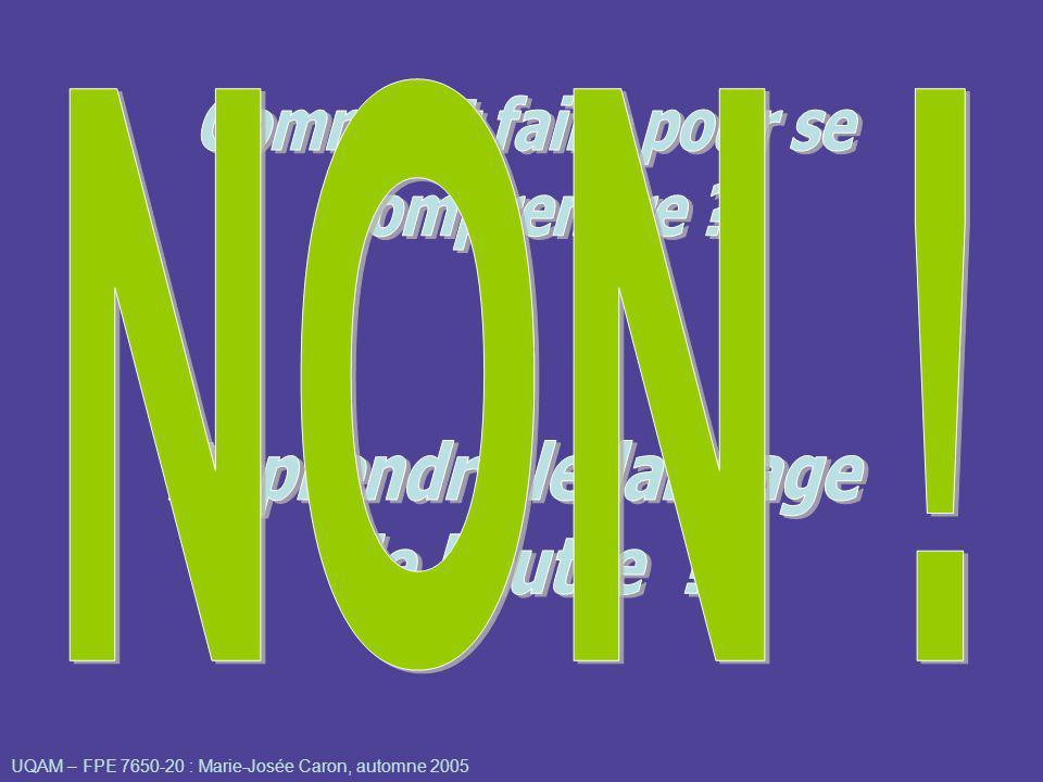 UQAM – FPE 7650-20 : Marie-Josée Caron, automne 2005