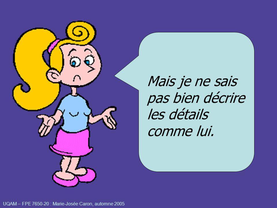 UQAM – FPE 7650-20 : Marie-Josée Caron, automne 2005 Et moi je ne peux pas raconter de façon chronologique comme elle.