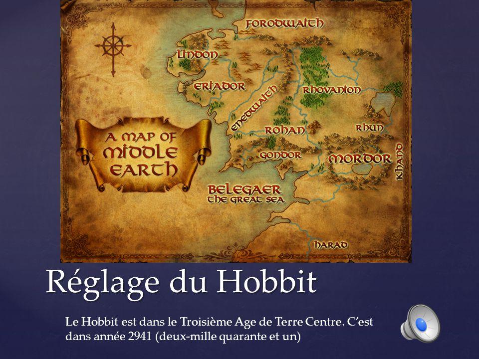 Réglage du Hobbit Le Hobbit est dans le Troisième Age de Terre Centre.