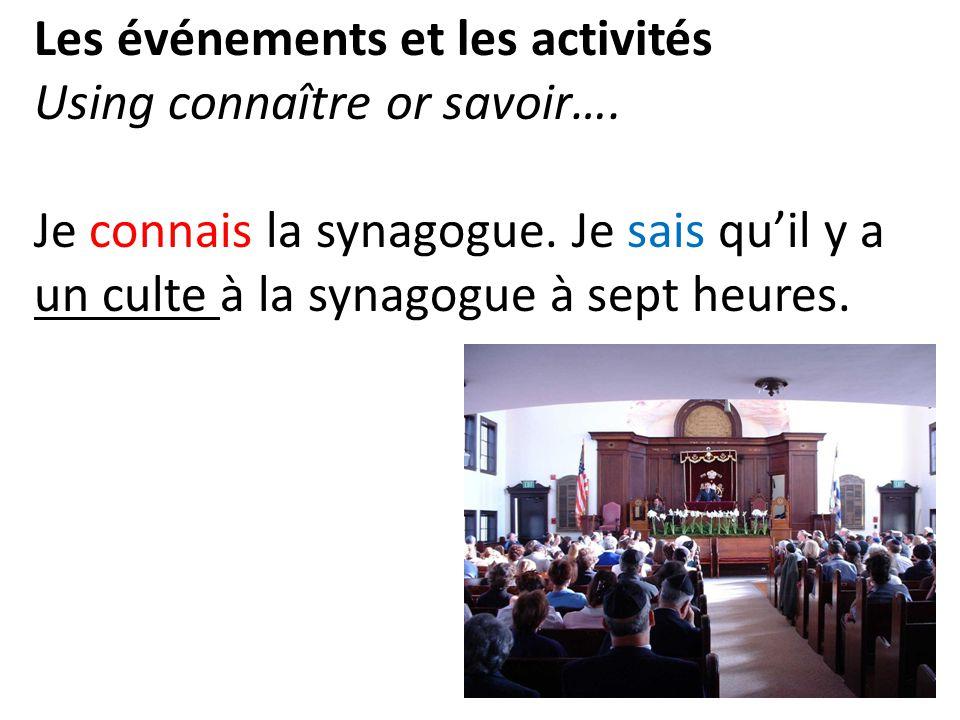 Les événements et les activités Using connaître or savoir….