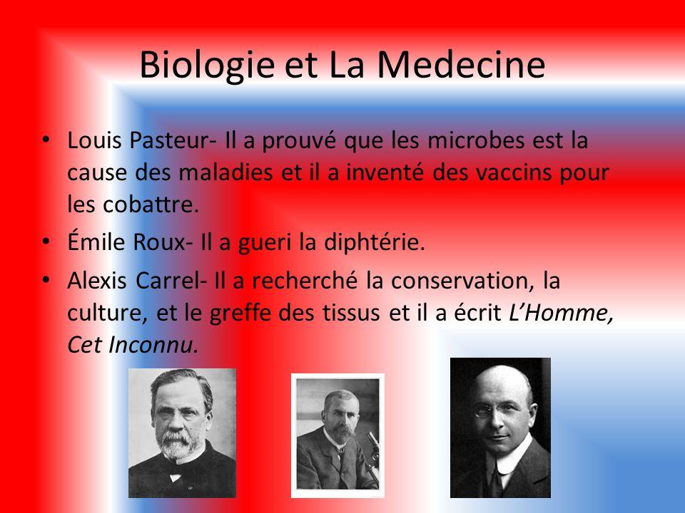Biologie et La Medecine Louis Pasteur- Il a prouvé que les microbes est la cause des maladies et il a inventé des vaccins pour les cobattre. Émile Rou