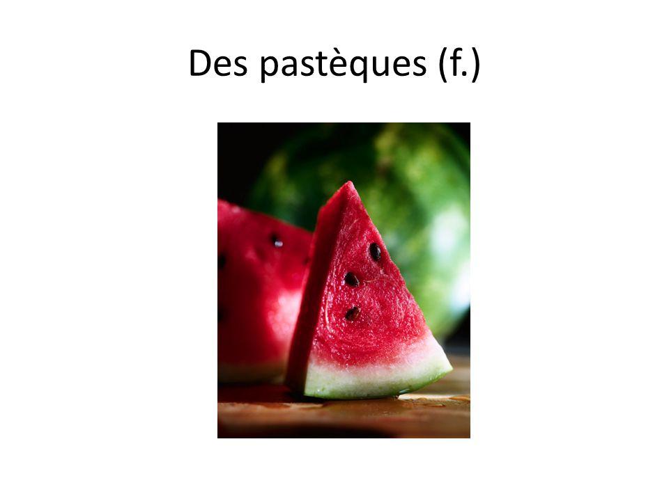 Des pastèques (f.)