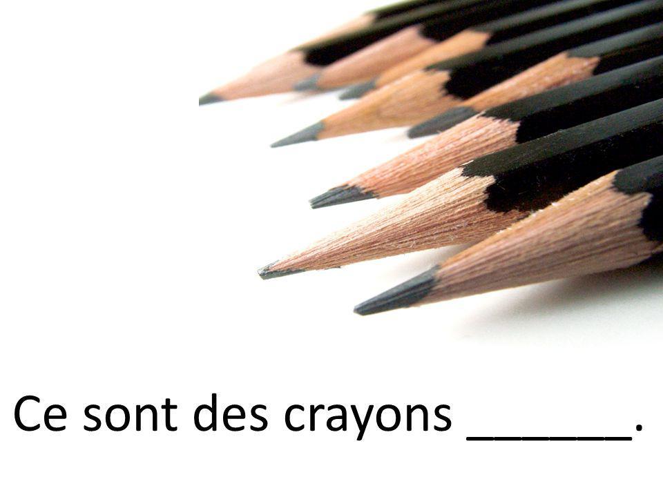 Ce sont des crayons ______.