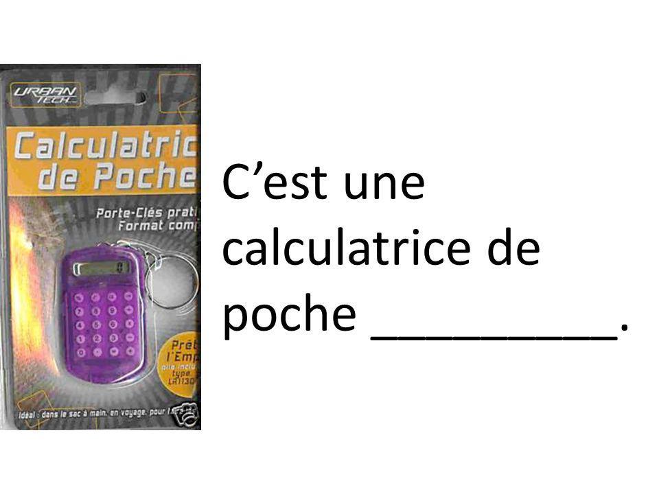 Cest une calculatrice de poche _________.