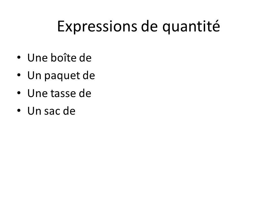 Expressions de quantité Une boîte de Un paquet de Une tasse de Un sac de