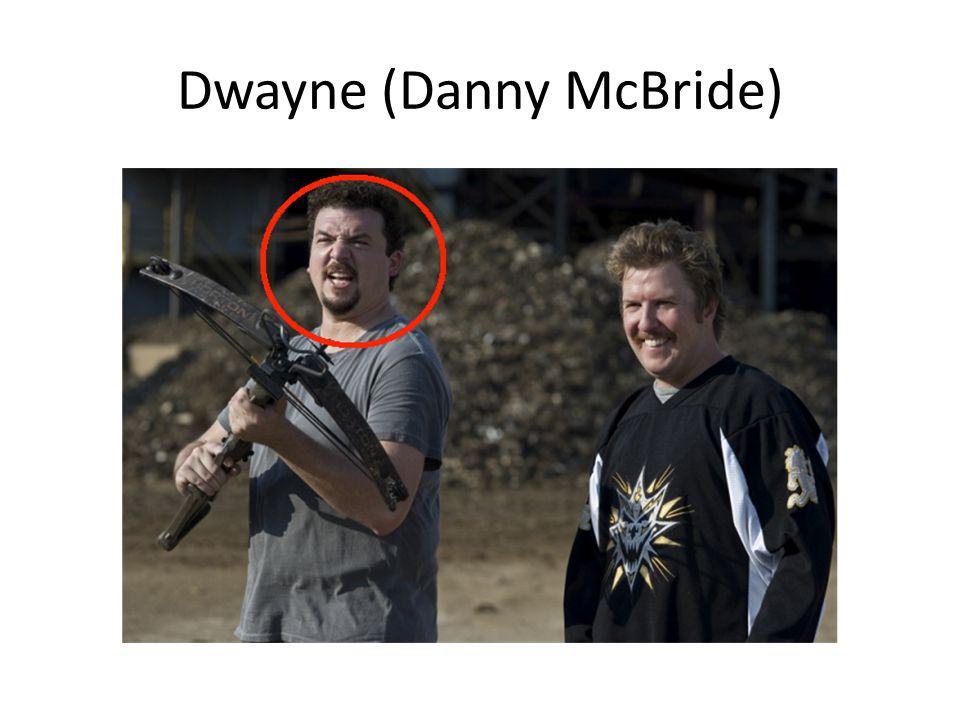 Dwayne (Danny McBride)