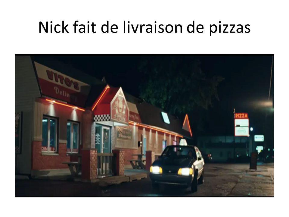 Nick fait de livraison de pizzas