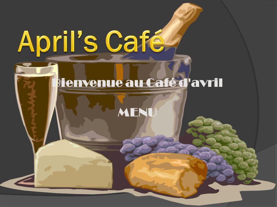Bienvenue au Café d'avril MENU
