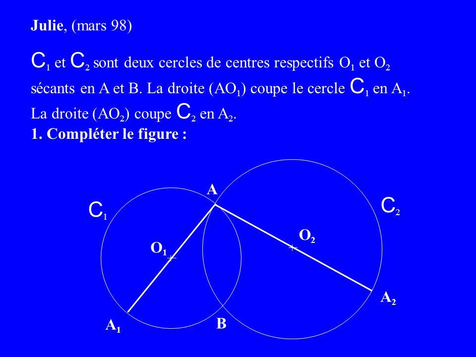 A C1C1 C 1 et C 2 sont deux cercles de centres respectifs O 1 et O 2 sécants en A et B.