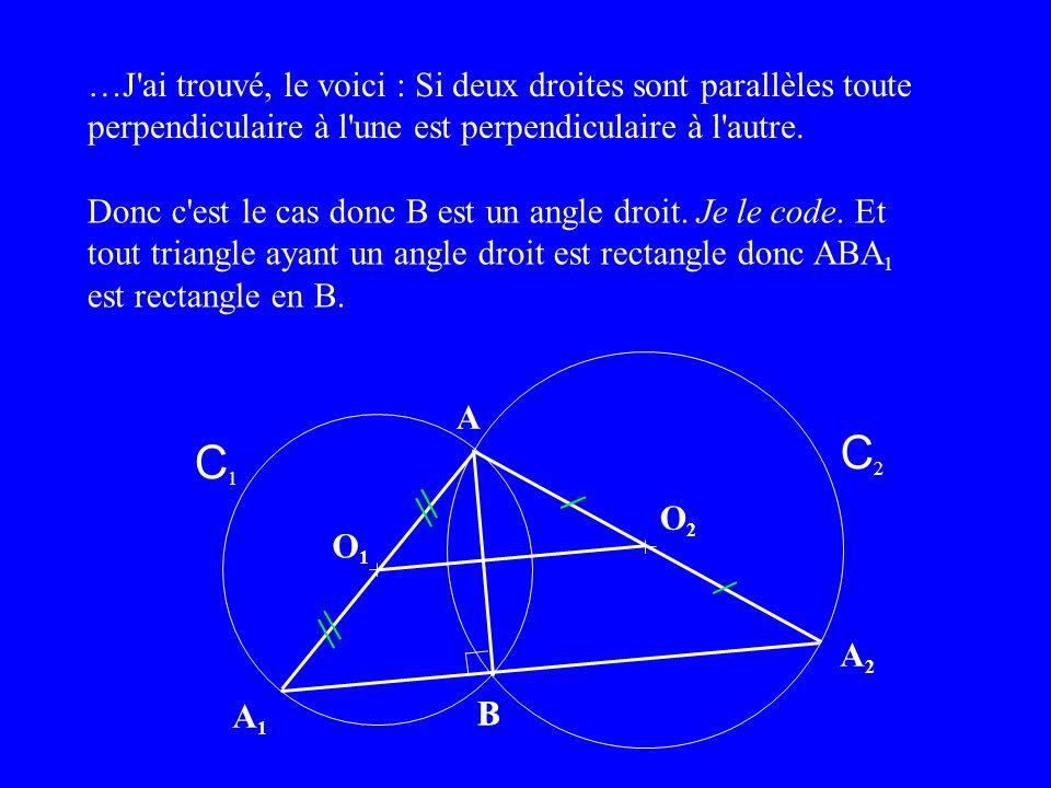 …J ai trouvé, le voici : Si deux droites sont parallèles toute perpendiculaire à l une est perpendiculaire à l autre.