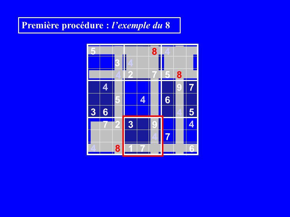 5 8 4 3 4 2 7 5 8 4 9 7 5 6 3 6 4 7 2 3 9 4 7 8 1 6 4 4 4 4 5 7 Première procédure : lexemple du 8