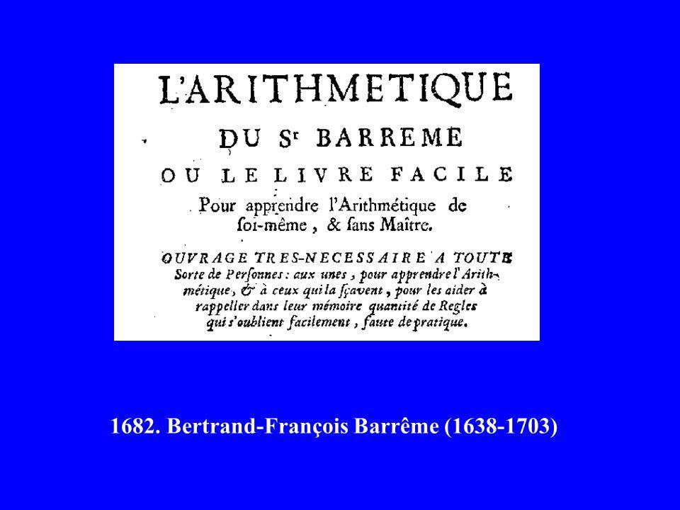 1682. Bertrand-François Barrême (1638-1703)