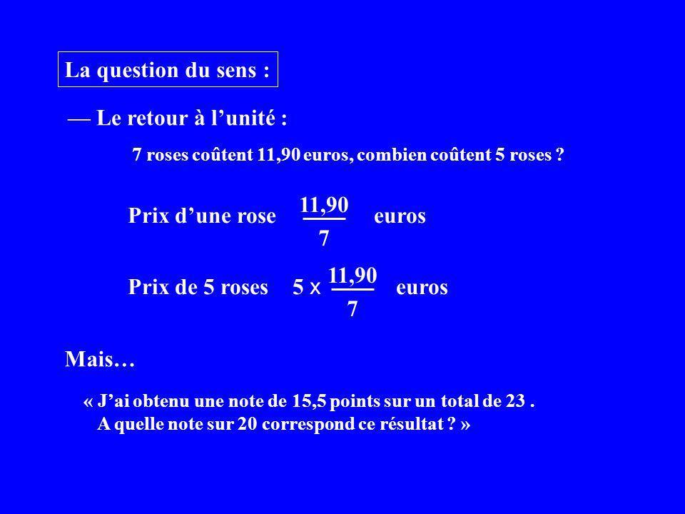La question du sens : 7 roses coûtent 11,90 euros, combien coûtent 5 roses .