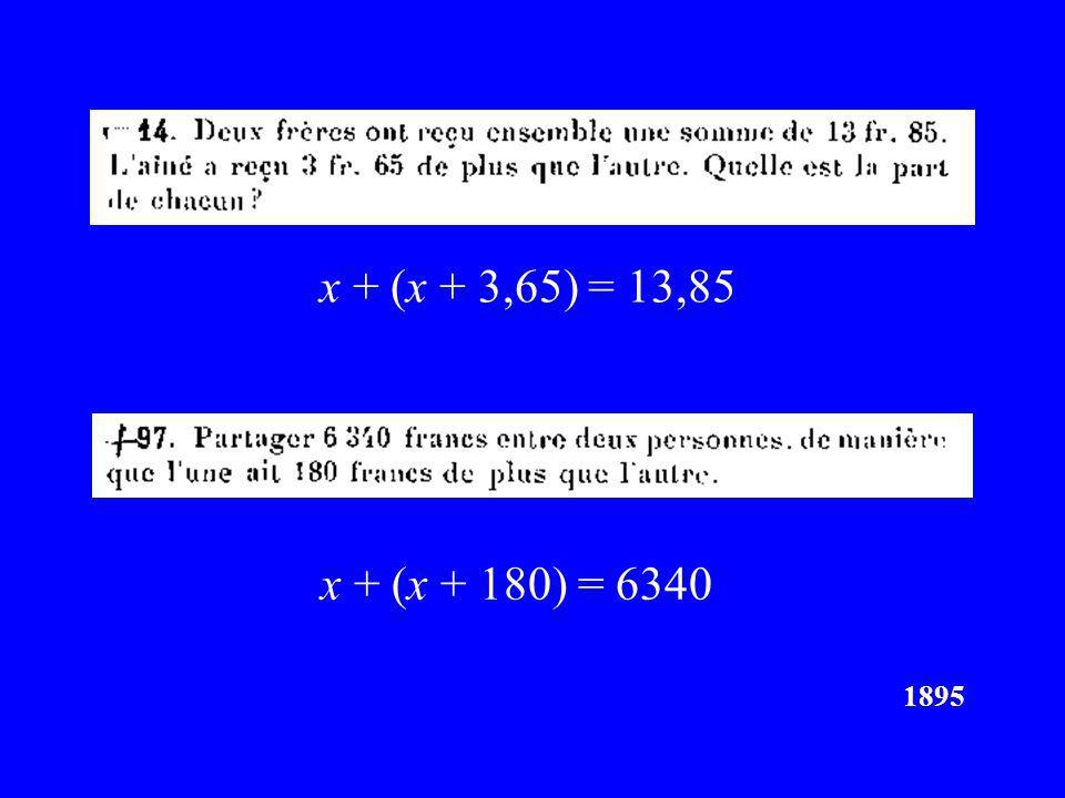 1895 x + (x + 3,65) = 13,85 x + (x + 180) = 6340