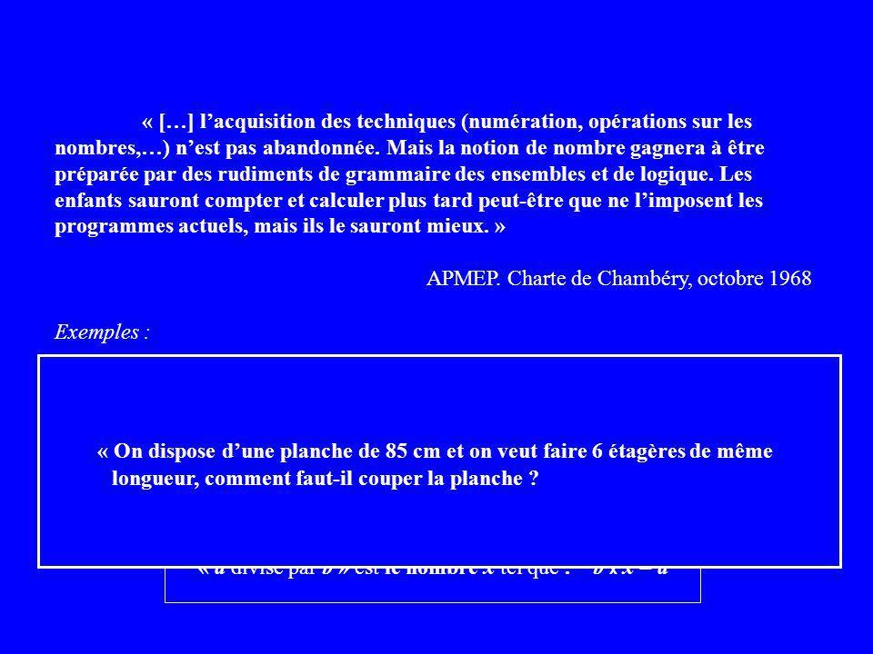 « […] lacquisition des techniques (numération, opérations sur les nombres,…) nest pas abandonnée.