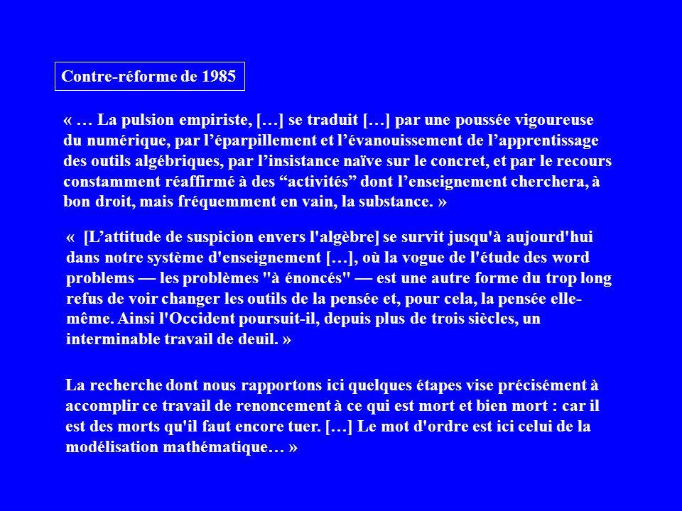 Contre-réforme de 1985 « … La pulsion empiriste, […] se traduit […] par une poussée vigoureuse du numérique, par léparpillement et lévanouissement de