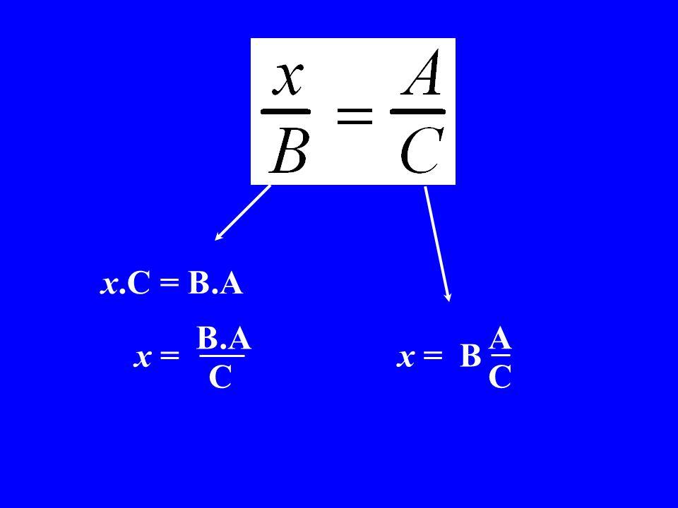 x C = B.A x x = C x.C = B.A x C = B A x x = B C