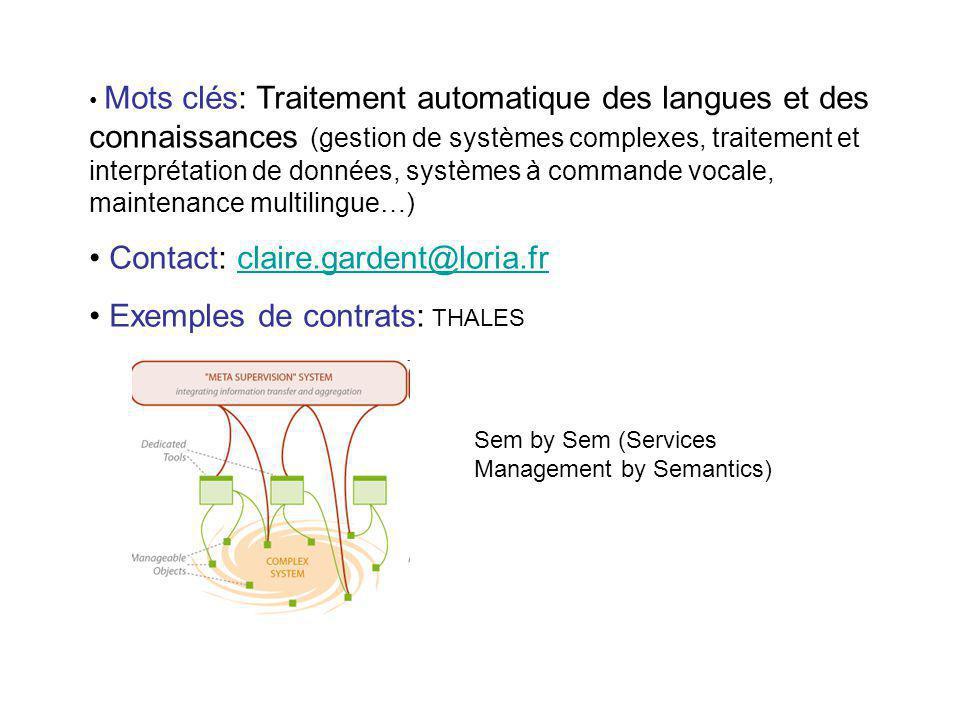 Mots clés: Traitement automatique des langues et des connaissances (gestion de systèmes complexes, traitement et interprétation de données, systèmes à