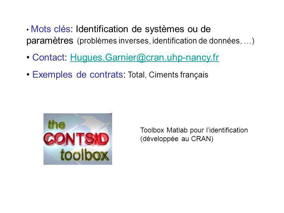 Mots clés: Identification de systèmes ou de paramètres (problèmes inverses, identification de données, …) Contact: Hugues.Garnier@cran.uhp-nancy.frHug