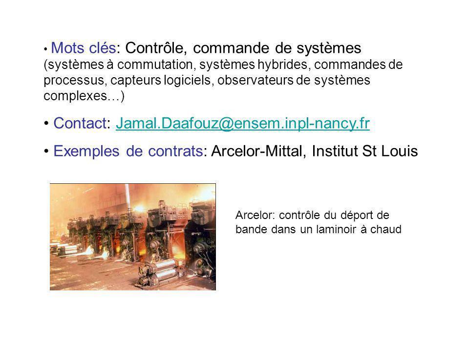 Mots clés: Contrôle, commande de systèmes (systèmes à commutation, systèmes hybrides, commandes de processus, capteurs logiciels, observateurs de syst