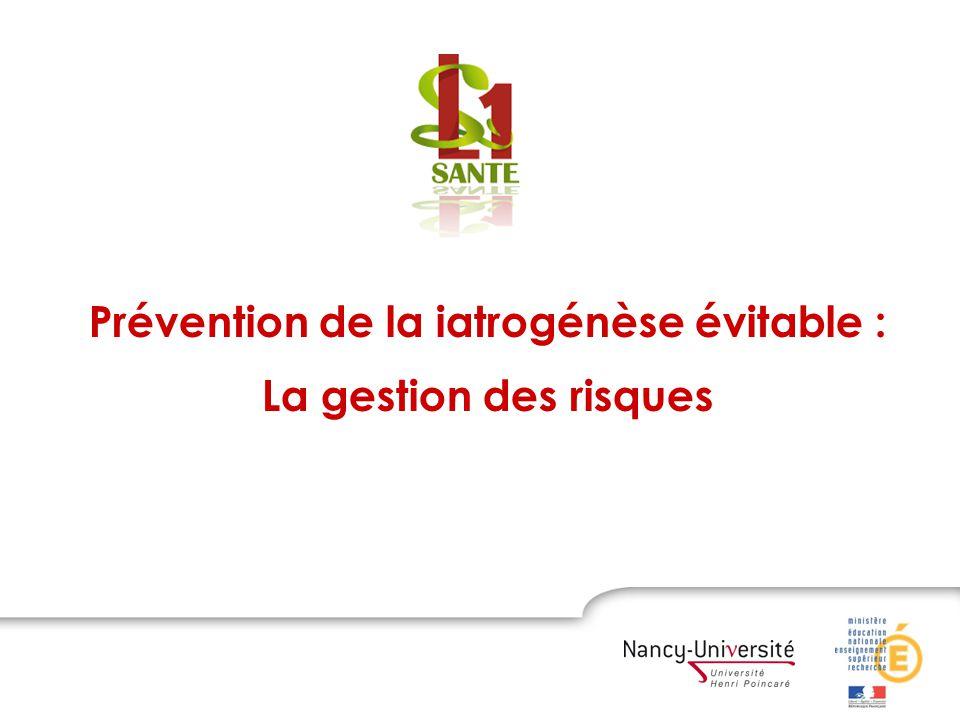 Prévention de la iatrogénèse évitable : La gestion des risques