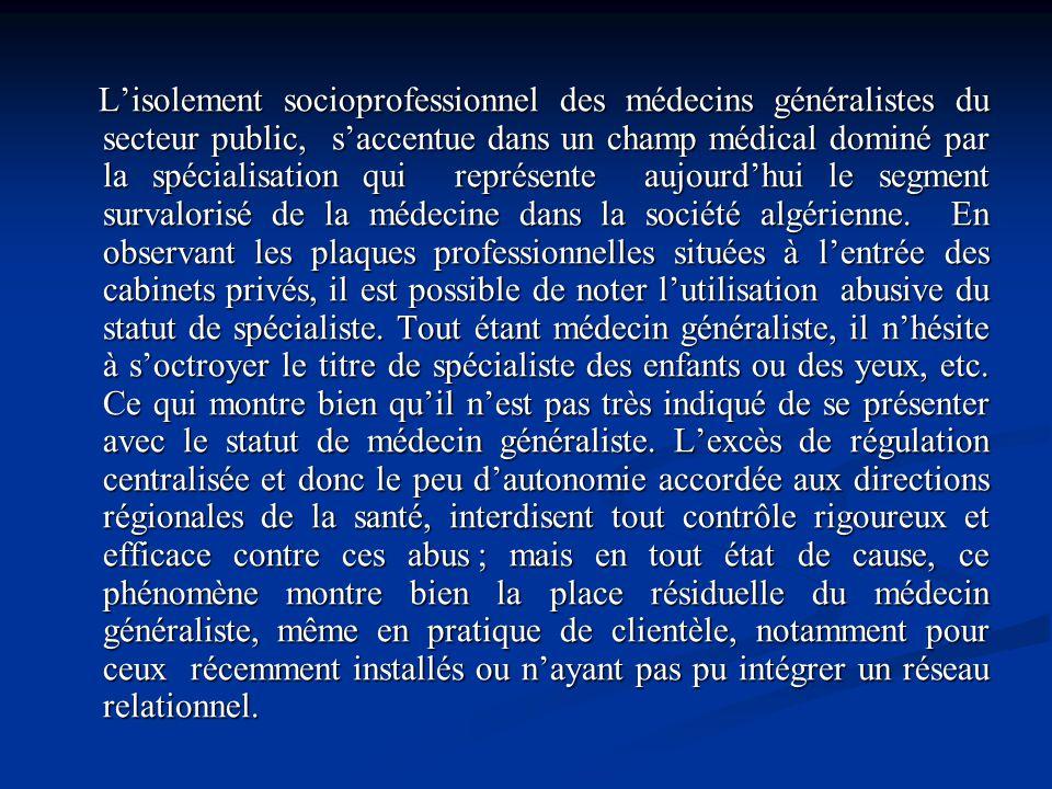 Lisolement socioprofessionnel des médecins généralistes du secteur public, saccentue dans un champ médical dominé par la spécialisation qui représente