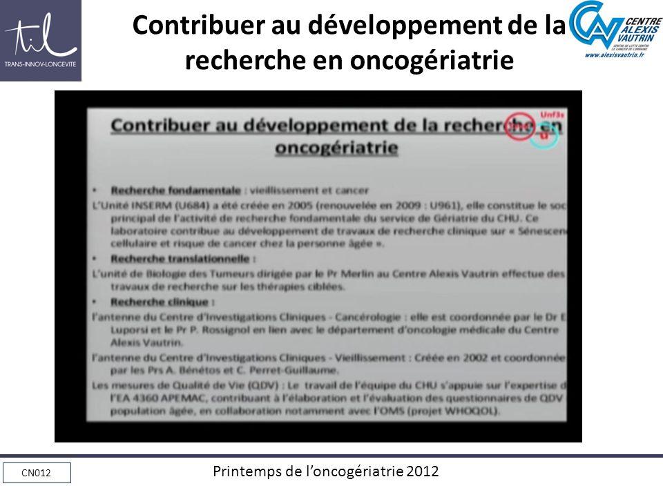 CN012 Printemps de loncogériatrie 2012 Contribuer au développement de la recherche en oncogériatrie