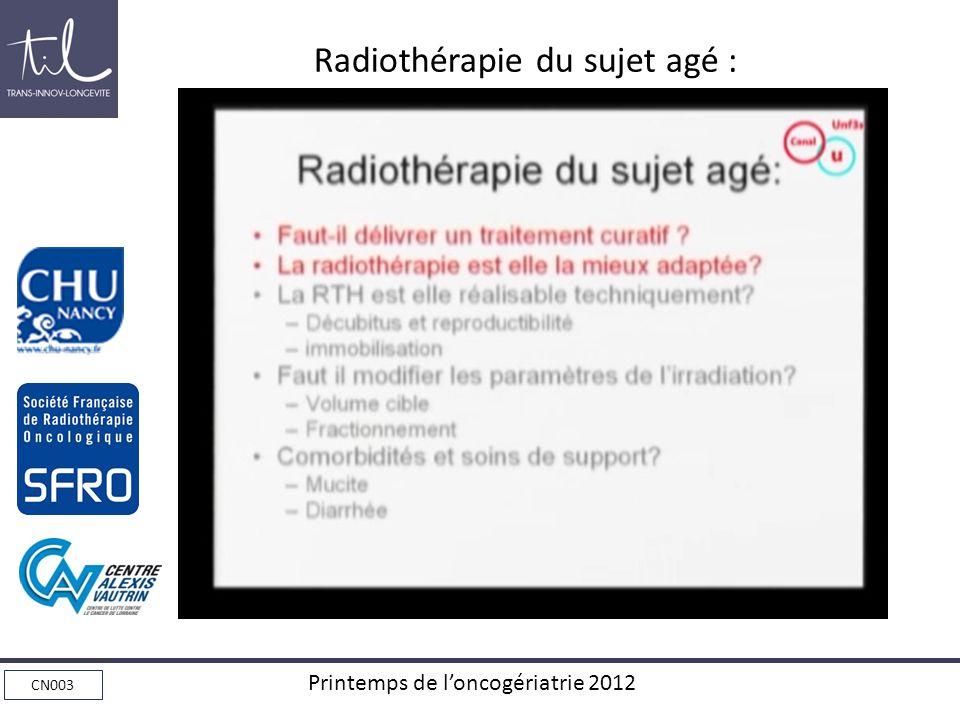 CN003 Printemps de loncogériatrie 2012 Radiothérapie du sujet agé :