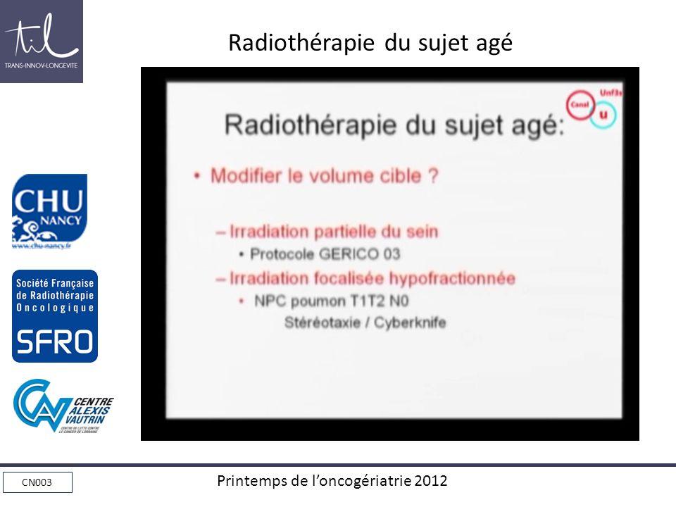CN003 Printemps de loncogériatrie 2012 Radiothérapie du sujet agé