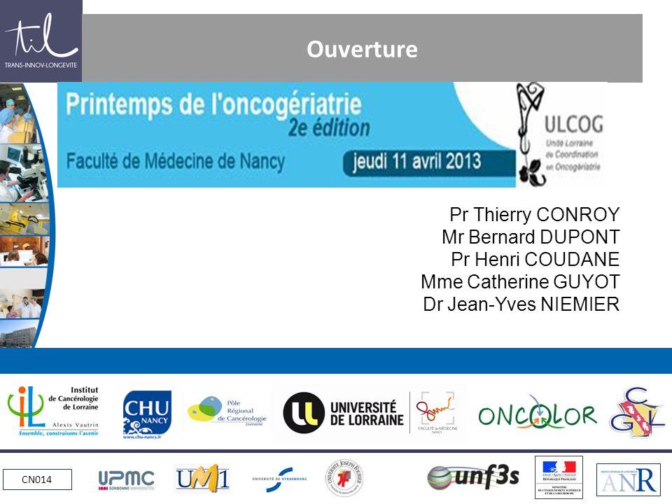 CN014 Ouverture Pr Thierry CONROY Mr Bernard DUPONT Pr Henri COUDANE Mme Catherine GUYOT Dr Jean-Yves NIEMIER