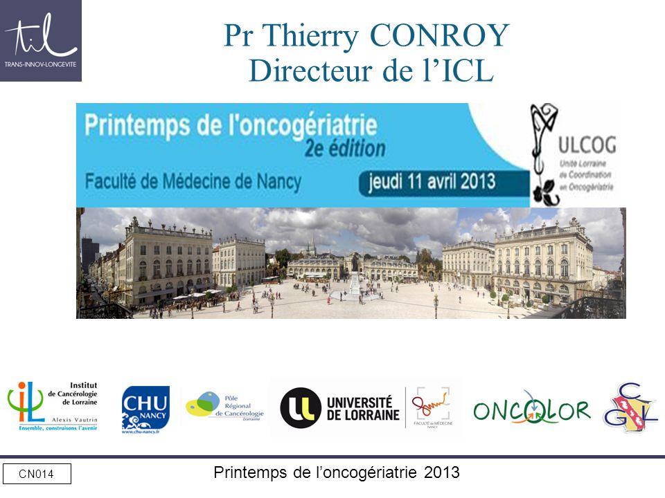 CN014 Printemps de loncogériatrie 2013 Pr Thierry CONROY Directeur de lICL