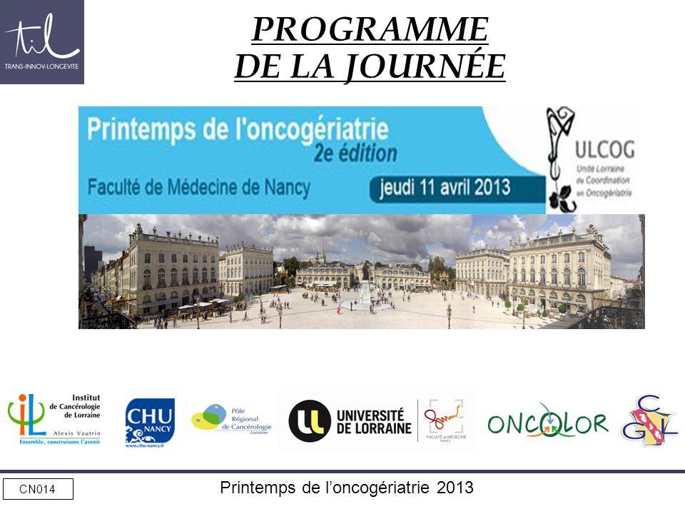 CN014 Printemps de loncogériatrie 2013 PROGRAMME DE LA JOURNÉE