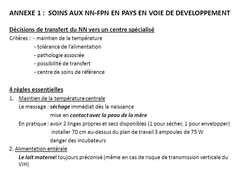 ANNEXE 1 : SOINS AUX NN-FPN EN PAYS EN VOIE DE DEVELOPPEMENT Décisions de transfert du NN vers un centre spécialisé Critères : - maintien de la tempér