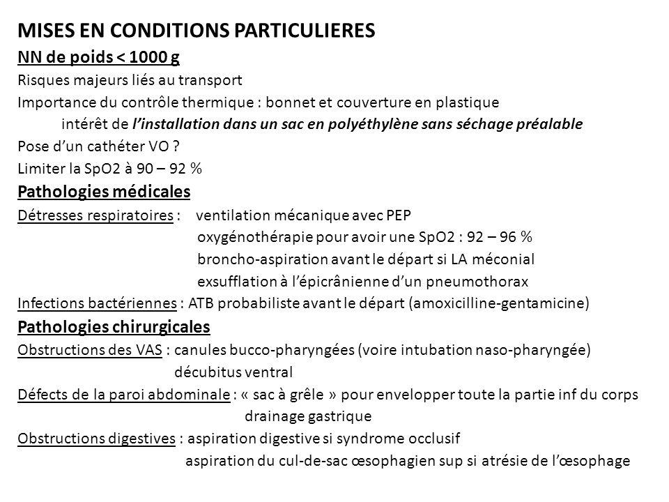 MISES EN CONDITIONS PARTICULIERES NN de poids < 1000 g Risques majeurs liés au transport Importance du contrôle thermique : bonnet et couverture en pl