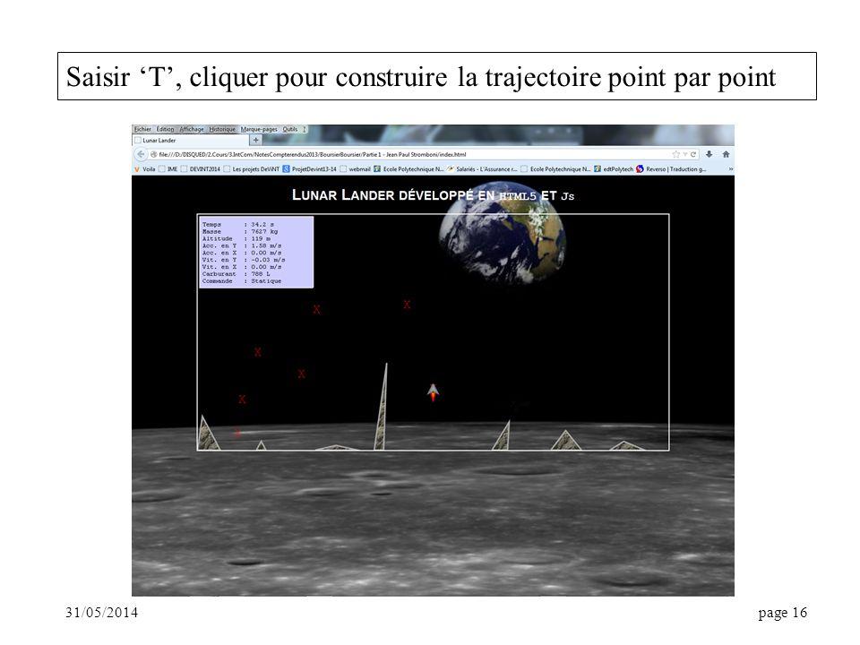 31/05/2014page 16 Saisir T, cliquer pour construire la trajectoire point par point