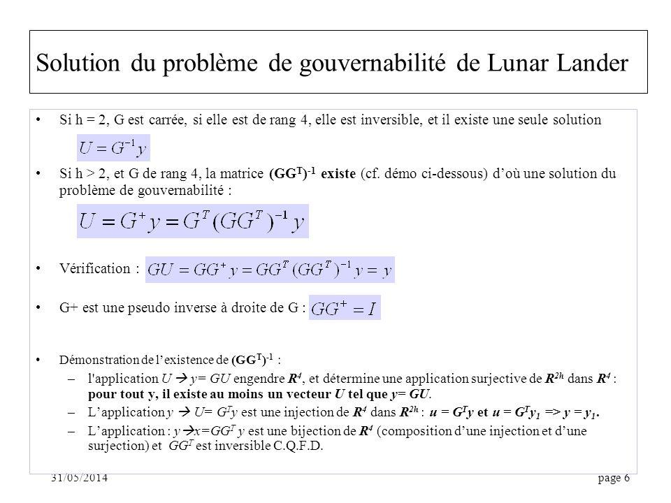 31/05/2014page 6 Solution du problème de gouvernabilité de Lunar Lander Si h = 2, G est carrée, si elle est de rang 4, elle est inversible, et il exis