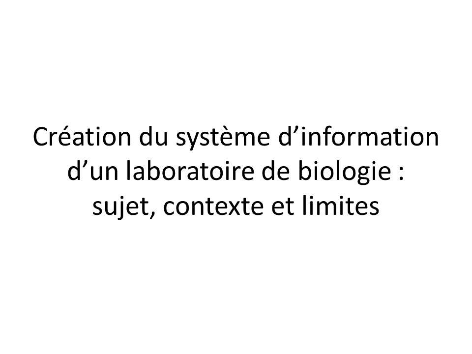 Création du système dinformation dun laboratoire de biologie : sujet, contexte et limites