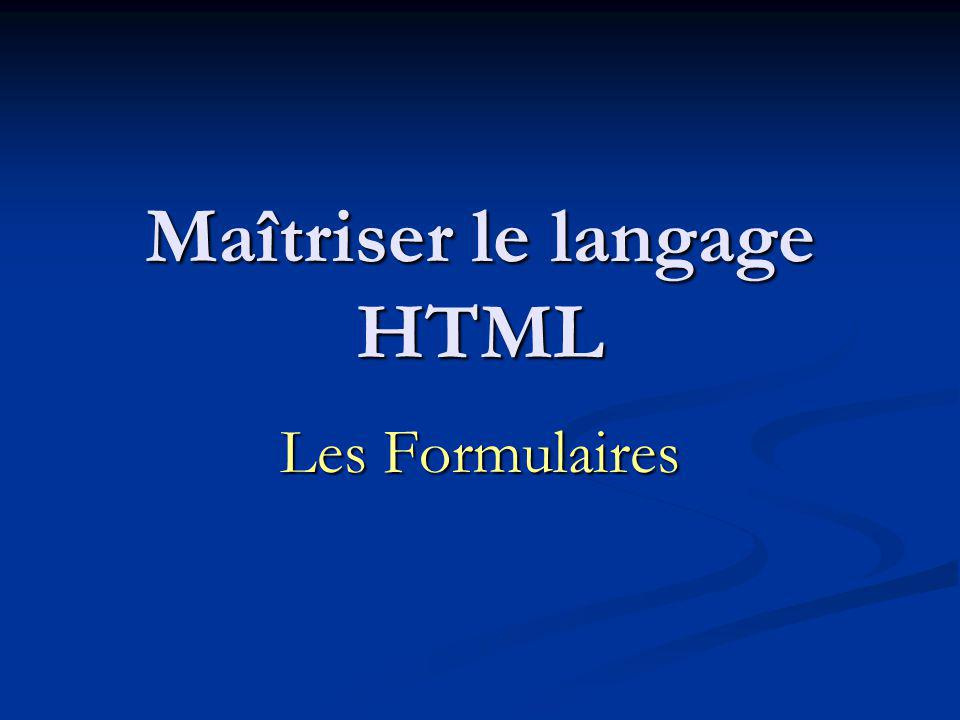 Maîtriser le langage HTML Les Formulaires
