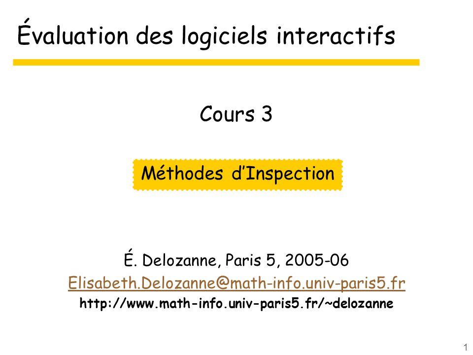 1 Évaluation des logiciels interactifs É. Delozanne, Paris 5, 2005-06 Elisabeth.Delozanne@math-info.univ-paris5.fr http://www.math-info.univ-paris5.fr