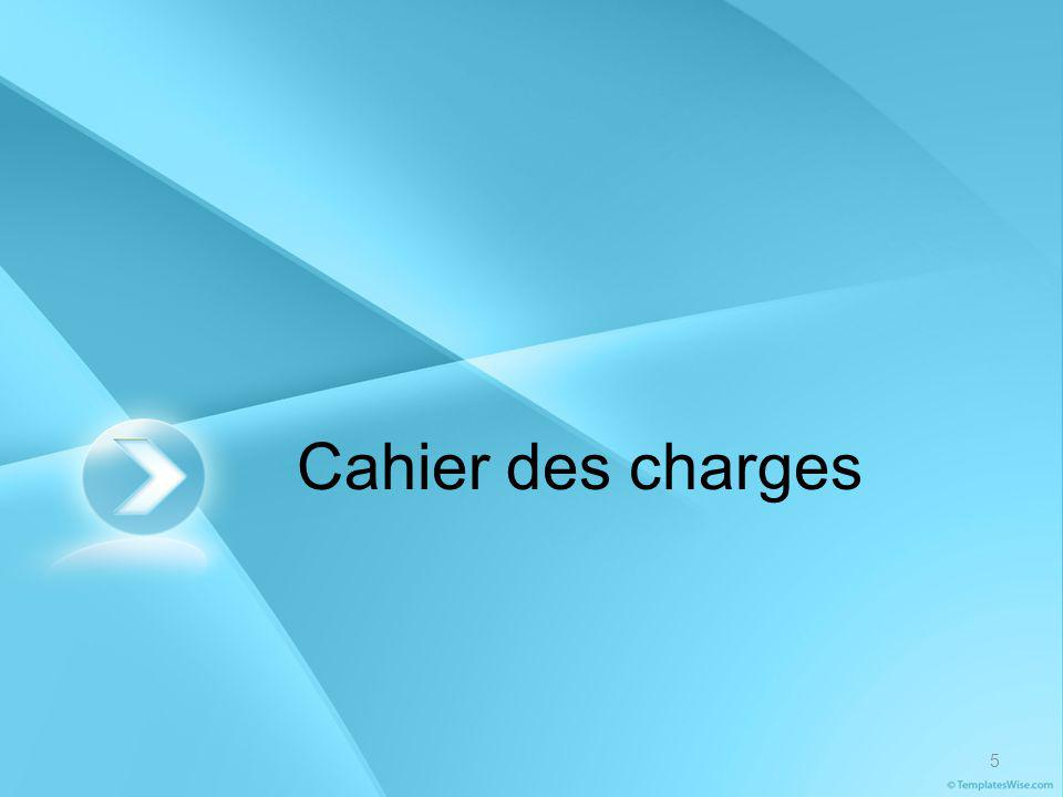 5 Cahier des charges