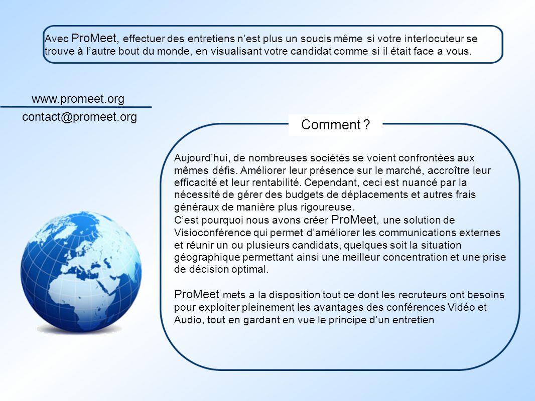 www.promeet.org contact@promeet.org Aujourdhui, de nombreuses sociétés se voient confrontées aux mêmes défis. Améliorer leur présence sur le marché, a