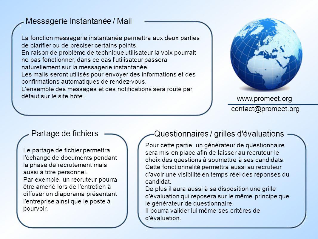 La fonction messagerie instantanée permettra aux deux parties de clarifier ou de préciser certains points.