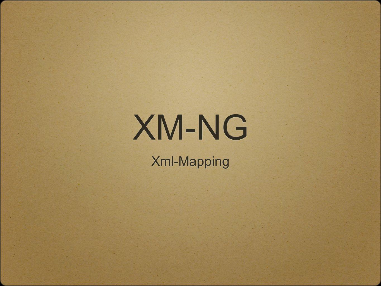 XM-NG Xml-Mapping