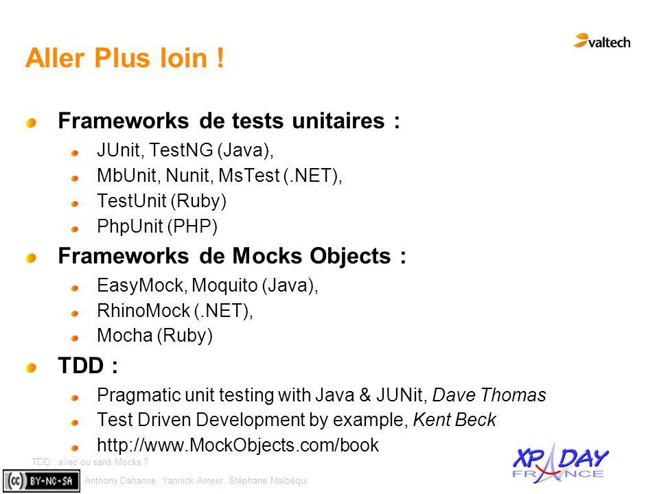 Anthony Dahanne, Yannick Ameur, Stéphane Malbéqui TDD : avec ou sans Mocks ? #13 Aller Plus loin ! Frameworks de tests unitaires : JUnit, TestNG (Java